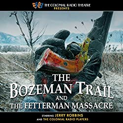 The Bozeman Trail and the Fetterman Massacre