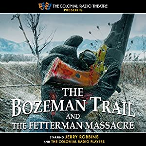 The Bozeman Trail and the Fetterman Massacre Performance