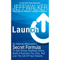 Launch: An Internet Millionaire's Secret Formula To Sell Almost Anything Online, Build A Business You Love, And Live The…