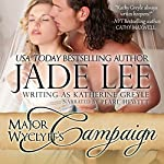 Major Wyclyff's Campaign: A Lady's Lessons, Book 2 | Jade Lee