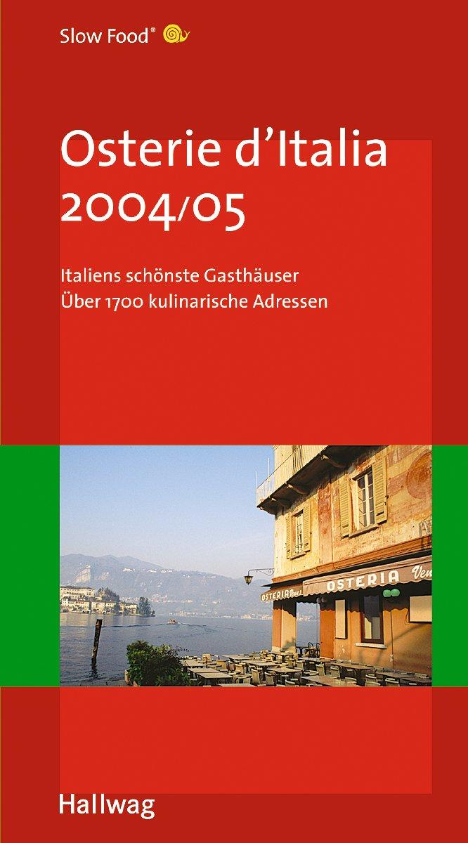 osterie-d-italia-2004-05-italiens-schnste-gasthuser-hallwag-gastronomische-reisefhrer