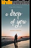 A Drop of You