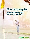 Das Kurzspiel (Golf): Mit diesen 19 Übungen trainierst Du wie ein Pro