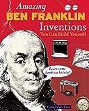 Amazing Ben Franklin Inventions, Carmella Van Vleet, 0979226880