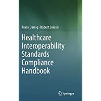 Healthcare Interoperability Standards Compliance Handbook: Conformance and Testing of Healthcare Data Exchange Standards