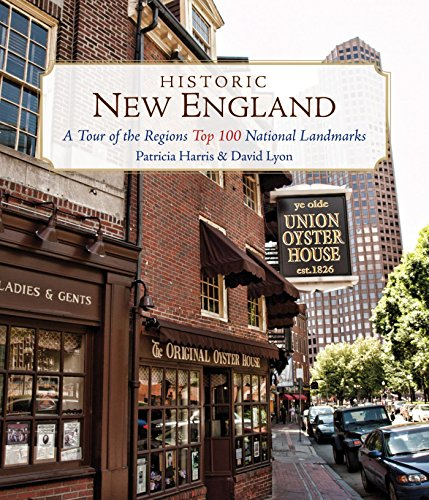 Historic New England: A Tour of the Region's Top 100 National Landmarks by [Harris, Patricia, Lyon, David]