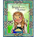 Brigid and the Butter: A Legend about St. Brigid of Ireland