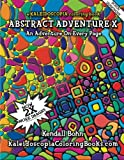 Abstract Adventure X: A Kaleidoscopia Coloring Book, Kendall Bohn and August Johnston, 1466475250