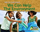 We Can Help the Environment, Rebecca Rissman, 1432922769