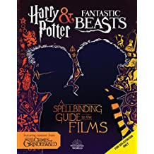 A Spellbinding Guide to the Films of the Wizarding World: Harry Potter and Fantastic Beasts