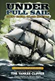 Under Full Sail: Silent Cinema on the High Seas (The Yankee Clipper / Around the Horn / The Square Rigger / Ship Ahoy / Down to the Sea in Ships)
