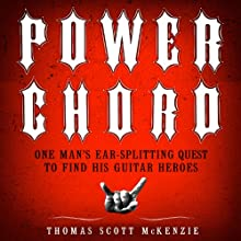 Power Chord: One Man's Ear-Splitting Quest to Find His Guitar Heroes Audiobook by Thomas Scott McKenzie Narrated by Fred Berman