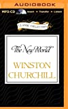 The New World: A History of the English Speaking Peoples, Volume II (The Classic Collection)