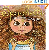 #9: Spaghetti in a Hot Dog Bun: Having the Courage To Be Who You Are