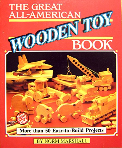 The Great All-American Wooden Toy Book (Making Wooden Toys)