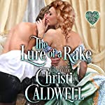 The Lure of a Rake   Christi Caldwell