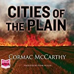 Cities of the Plain: Border Trilogy, Book 3 | Cormac McCarthy