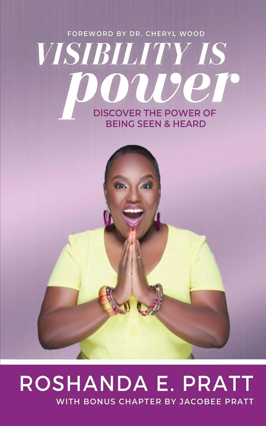Visibility is Power: Discover the Power of Being Seen and Heard