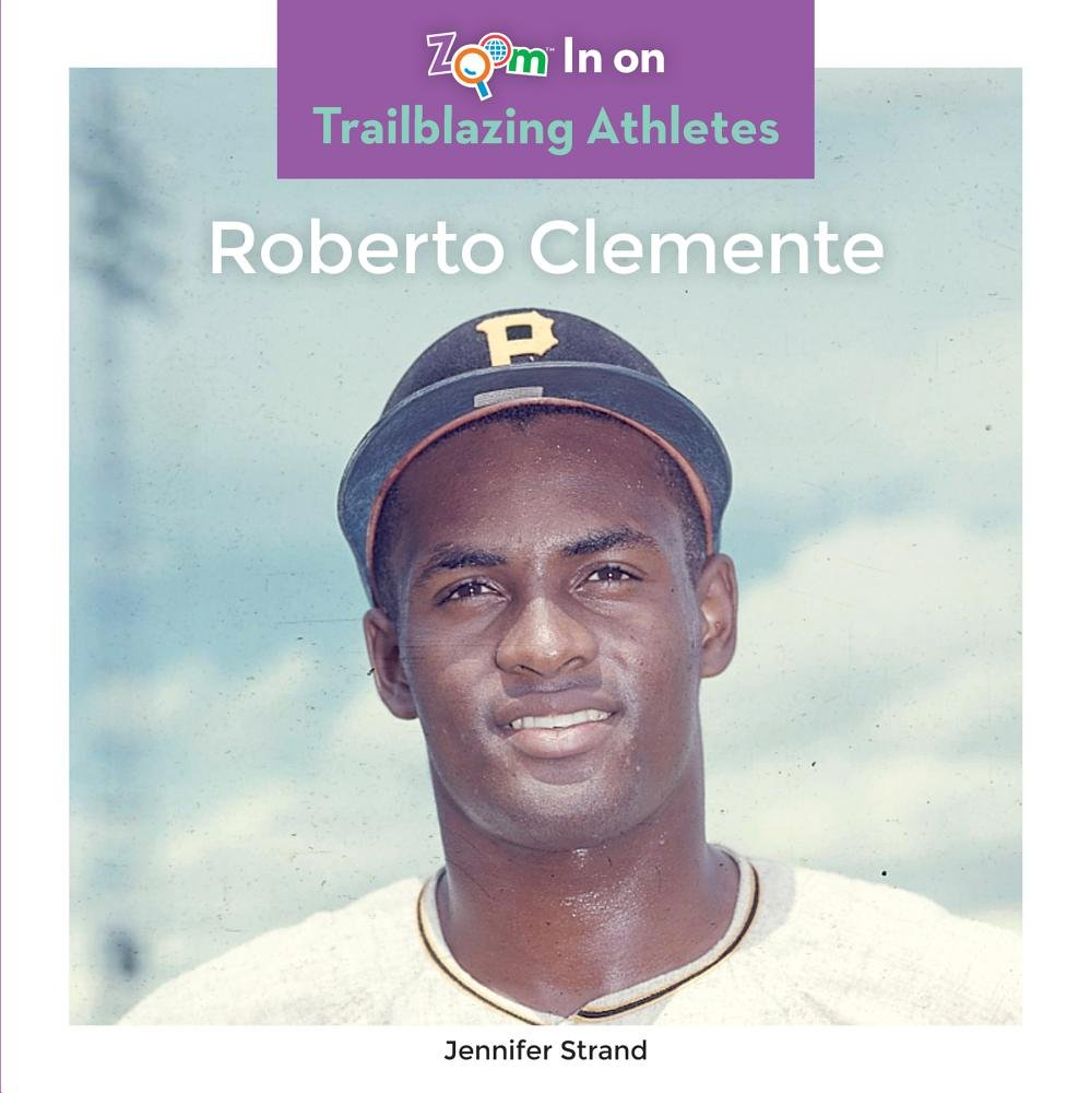 Roberto Clemente (Zoom In On Trailblazing Athletes)