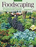Foodscaping: Practical and Innovative Ways to Create an Edible Landscape by Charlie Nardozzi (2015-05-06)