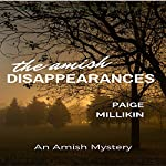 The Amish Disappearances: An Amish Mystery | Paige Millikin