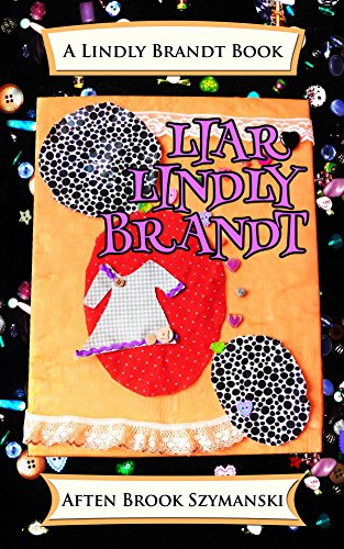 Book: Liar Lindly Brandt (Lindly Brandt Book 1) by Aften Brook Szymanski
