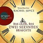 Das Jahr, das zwei Sekunden brauchte | Rachel Joyce