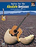 Guitar for the Absolute Beginner, Bk 1: Absolutely Everything You Need to Know to Start Playing Now!, Book & DVD (Absolute Beginner Series)
