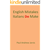 English Mistakes Italians Make (English Edition)