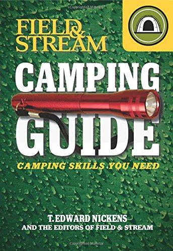 Field & Stream Skills Guide: Camping (Field & Streams Total Outdoorsman Challenge) (Streams Of Silver)
