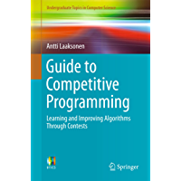 Guide to Competitive Programming: Learning and Improving Algorithms Through Contests (Undergraduate Topics in Computer Science) (English Edition)