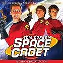 Tom Corbett Space Cadet: A Radio Dramatization Radio/TV Program by Jerry Robbins Narrated by Andrew Tighe, Mark Thurner, Mark McGillivray,  The Colonial Radio Players