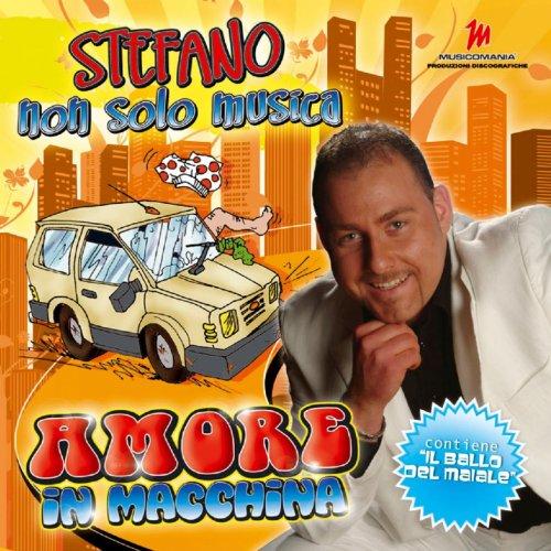 Amazon.com: Amore in Macchina: Stefano non solo musica: MP3 Downloads