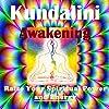 Kundalini Energy Awakening - Raise Your Spiritual Power