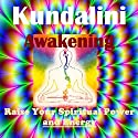 Kundalini Energy Awakening - Raise Your Spiritual Power Speech by Sunny Oye Narrated by  Therapeutick