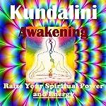 Kundalini Energy Awakening - Raise Your Spiritual Power   Sunny Oye