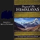 Beyond the Himalayas Hörbuch von Murdo MacDonald-Bayne Gesprochen von: Barry J. Peterson