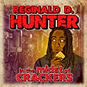 Reginald D Hunter Live - In The Midst of Crackers Performance by Reginald D. Hunter Narrated by Reginald D. Hunter