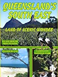 Queensland's South East: Land Of Scenic Wonder