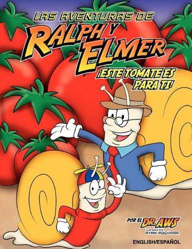 English/Spanish: Las Aventuras de Ralph y êlmer: Este tomate es para ti (Spanish Edition)