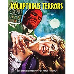 Voluptuous Terrors: 120 Horror And SF Film Posters From Italy (Art Of Cinema)