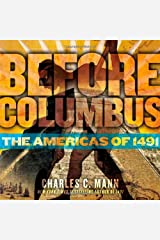 Before Columbus: The Americas of 1491 Hardcover