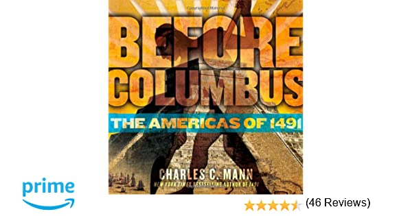 Before Columbus: The Americas of 1491: Charles C. Mann ...