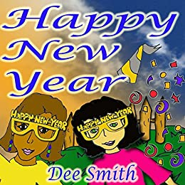 happy new year a new years day picture book for kids celebrating the importance of