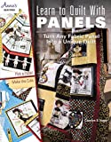 quilting books using panels - Learn to Quilt with Panels: Turn Any Fabric Panel into a Unique Quilt