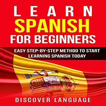 Learn Spanish for Beginners: Easy Step-by-Step Method to
