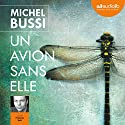 Un avion sans elle Audiobook by Michel Bussi Narrated by François Hatt
