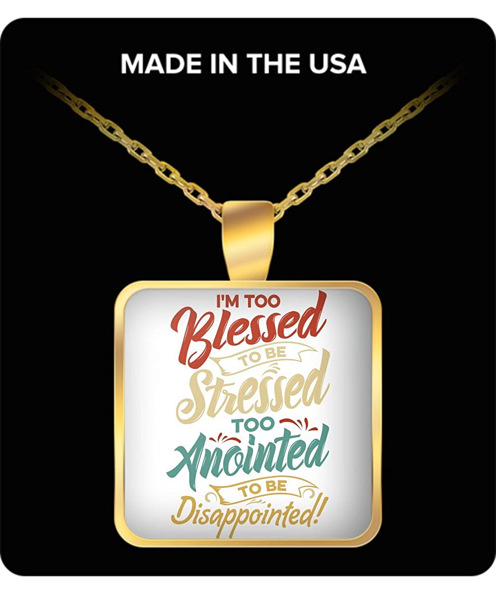 Gearbubble Im Too Blessed to be Stressed /& Too Anointed to be Disappointed Necklace