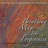 Breathing Magic Into Forgiveness by Anna Casper (2009-03-17)