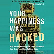 Your Happiness Was Hacked: Why Tech Is Winning the Battle to Control Your Brain - and How to Fight Back